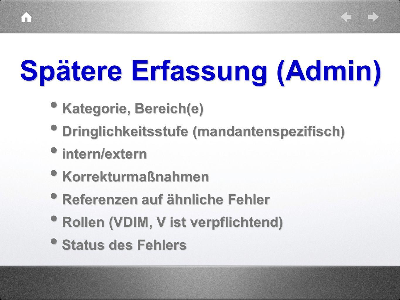 Kategorie, Bereich(e) Kategorie, Bereich(e) Dringlichkeitsstufe (mandantenspezifisch) Dringlichkeitsstufe (mandantenspezifisch) intern/extern intern/e