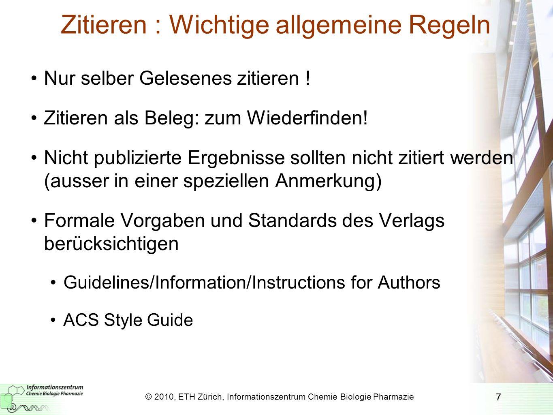 8 Zitieren : Wichtige allgemeine Regeln 2 Quellenangabe kurz, aber eindeutig: Zeitschrift, Buch, Artikel in einem Buch,...