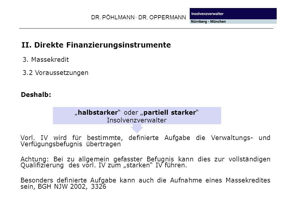 DR. PÖHLMANN · DR. OPPERMANN Vorl. IV wird für bestimmte, definierte Aufgabe die Verwaltungs- und Verfügungsbefugnis übertragen Achtung: Bei zu allgem