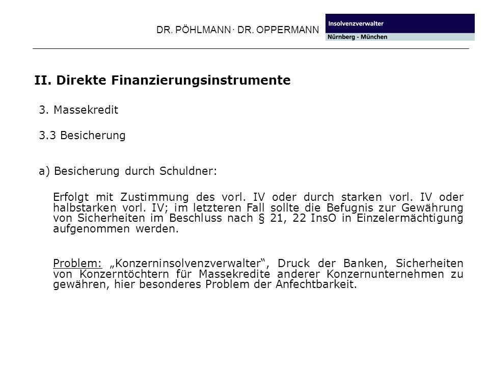 DR. PÖHLMANN · DR. OPPERMANN a) Besicherung durch Schuldner: Erfolgt mit Zustimmung des vorl. IV oder durch starken vorl. IV oder halbstarken vorl. IV
