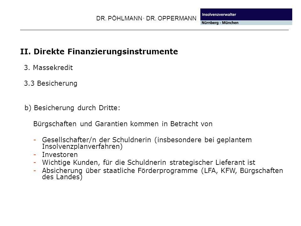 DR. PÖHLMANN · DR. OPPERMANN b) Besicherung durch Dritte: Bürgschaften und Garantien kommen in Betracht von -Gesellschafter/n der Schuldnerin (insbeso