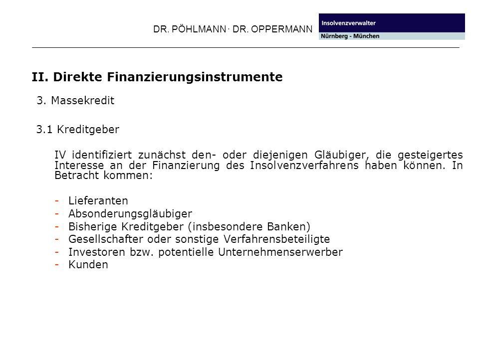 DR. PÖHLMANN · DR. OPPERMANN II. Direkte Finanzierungsinstrumente 3.1 Kreditgeber IV identifiziert zunächst den- oder diejenigen Gläubiger, die gestei