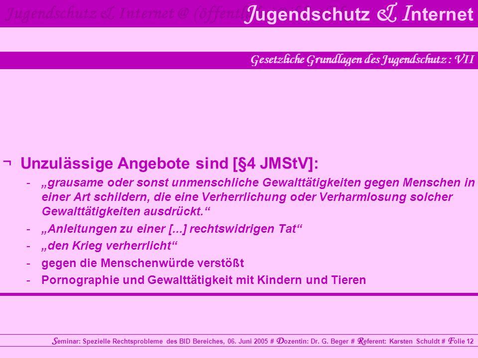Jugendschutz & Internet @ (öffentliche) Bibliotheken J ugendschutz & I nternet S eminar: Spezielle Rechtsprobleme des BID Bereiches, 06.