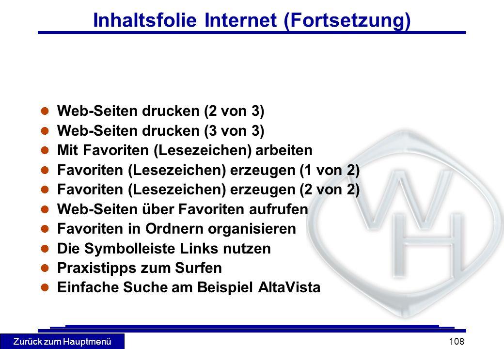 Zurück zum Hauptmenü 108 Inhaltsfolie Internet (Fortsetzung) l Web-Seiten drucken (2 von 3) l Web-Seiten drucken (3 von 3) l Mit Favoriten (Lesezeiche