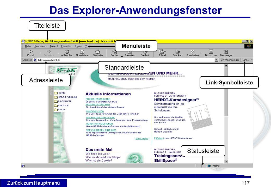 Zurück zum Hauptmenü 117 Das Explorer-Anwendungsfenster Statusleiste Standardleiste Titelleiste Menüleiste Adressleiste Link-Symbolleiste