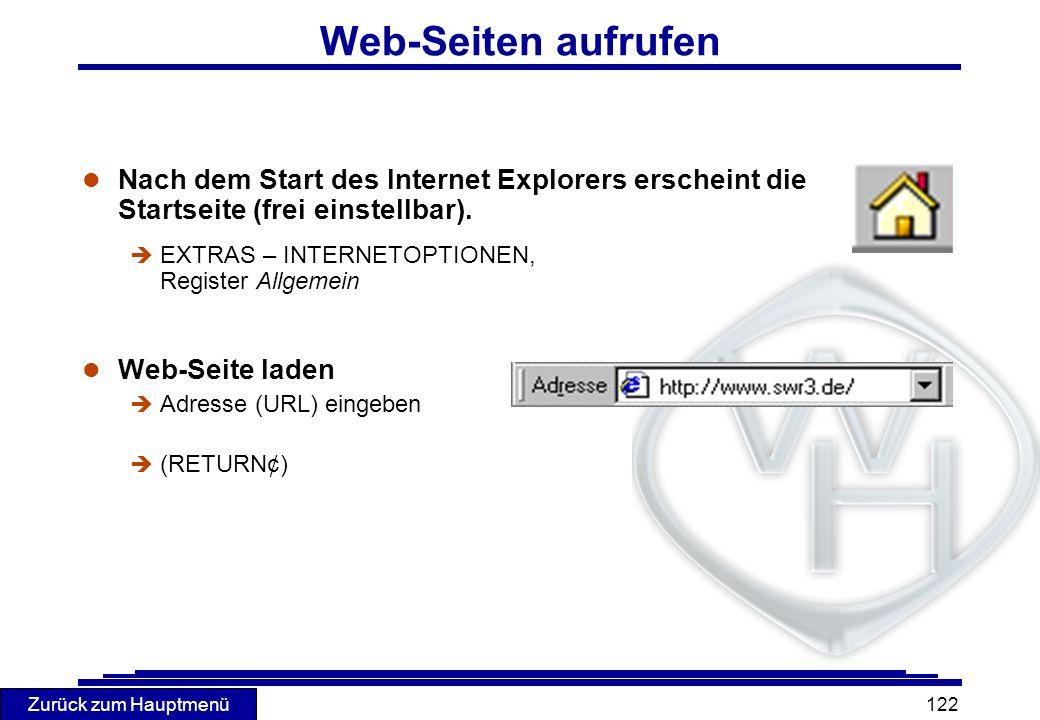 Zurück zum Hauptmenü 122 Web-Seiten aufrufen l Nach dem Start des Internet Explorers erscheint die Startseite (frei einstellbar). è EXTRAS – INTERNETO