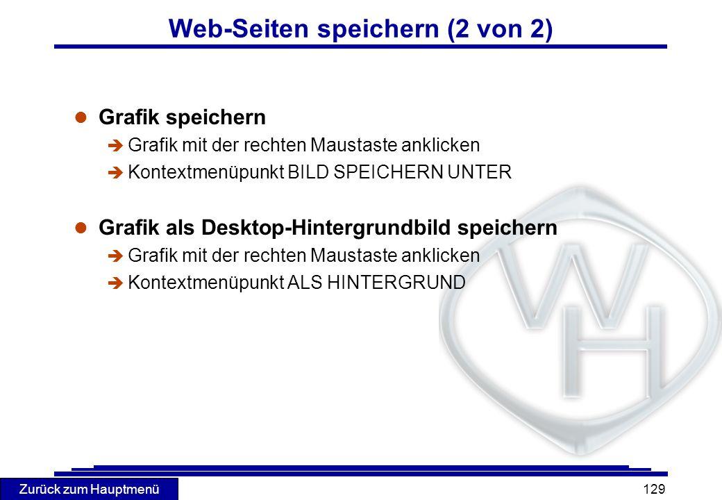 Zurück zum Hauptmenü 129 l Grafik speichern è Grafik mit der rechten Maustaste anklicken è Kontextmenüpunkt BILD SPEICHERN UNTER l Grafik als Desktop-
