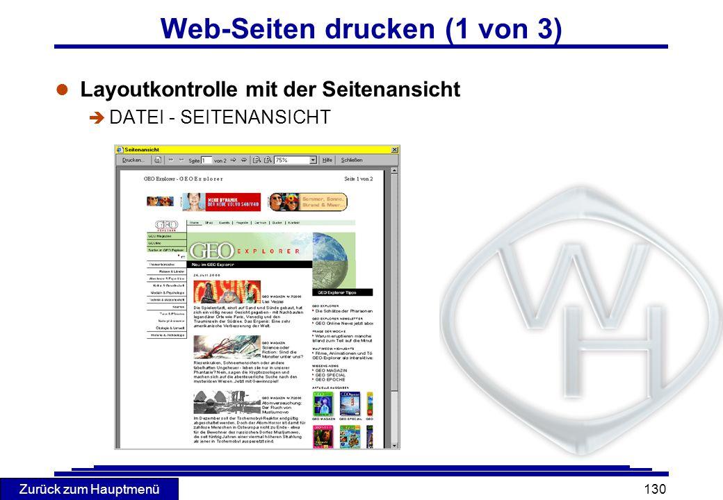Zurück zum Hauptmenü 130 Web-Seiten drucken (1 von 3) l Layoutkontrolle mit der Seitenansicht è DATEI - SEITENANSICHT