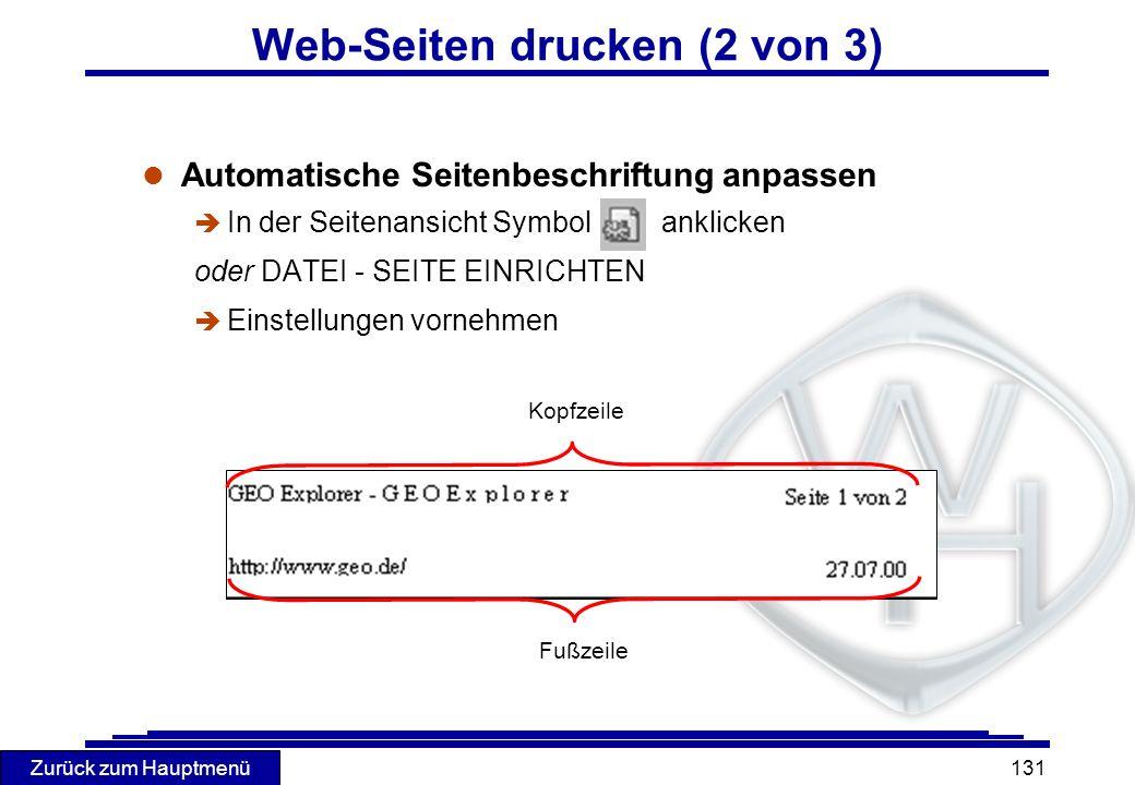 Zurück zum Hauptmenü 131 Web-Seiten drucken (2 von 3) l Automatische Seitenbeschriftung anpassen è In der Seitenansicht Symbol anklicken oder DATEI -