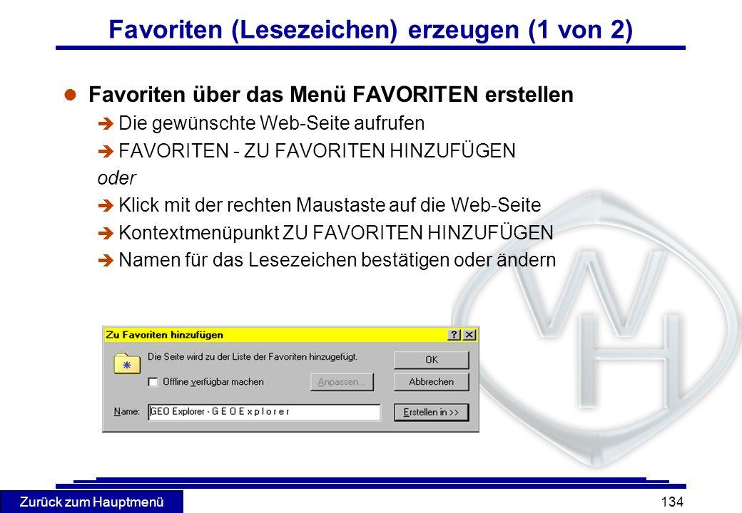 Zurück zum Hauptmenü 134 Favoriten (Lesezeichen) erzeugen (1 von 2) l Favoriten über das Menü FAVORITEN erstellen è Die gewünschte Web-Seite aufrufen