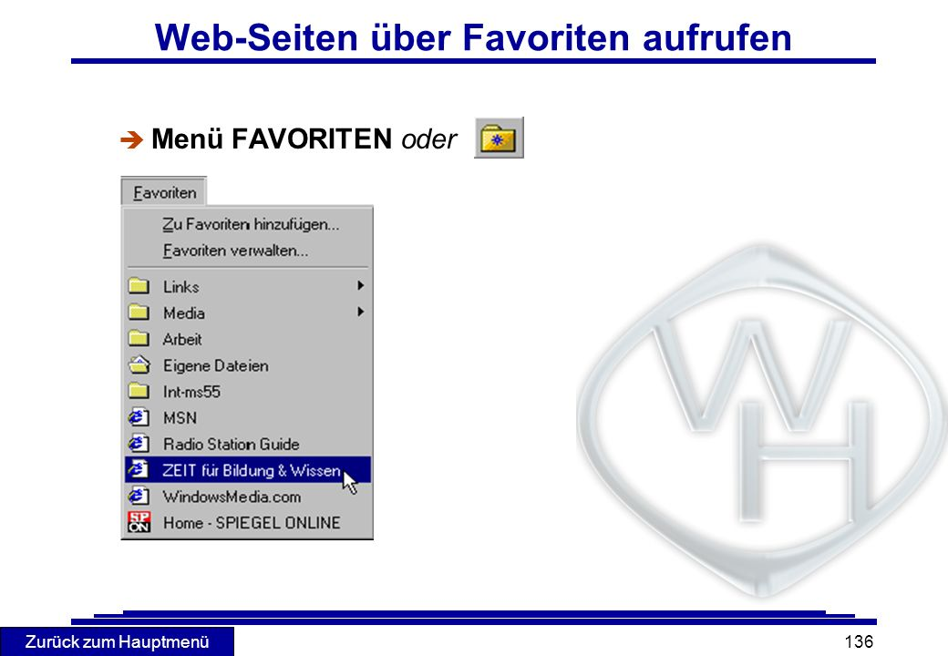 Zurück zum Hauptmenü 136 Web-Seiten über Favoriten aufrufen è Menü FAVORITEN oder