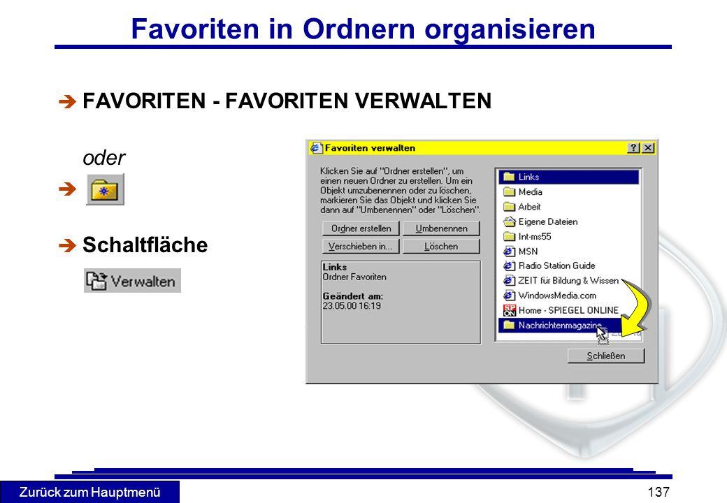 Zurück zum Hauptmenü 137 Favoriten in Ordnern organisieren è FAVORITEN - FAVORITEN VERWALTEN oder è è Schaltfläche