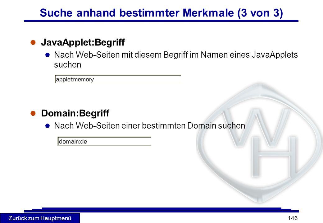 Zurück zum Hauptmenü 146 l JavaApplet:Begriff l Nach Web-Seiten mit diesem Begriff im Namen eines JavaApplets suchen l Domain:Begriff l Nach Web-Seite