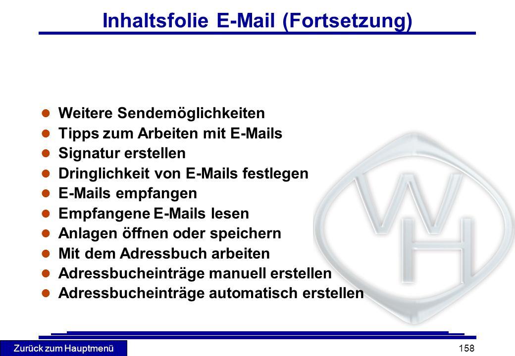 Zurück zum Hauptmenü 158 Inhaltsfolie E-Mail (Fortsetzung) l Weitere Sendemöglichkeiten l Tipps zum Arbeiten mit E-Mails l Signatur erstellen l Dringl