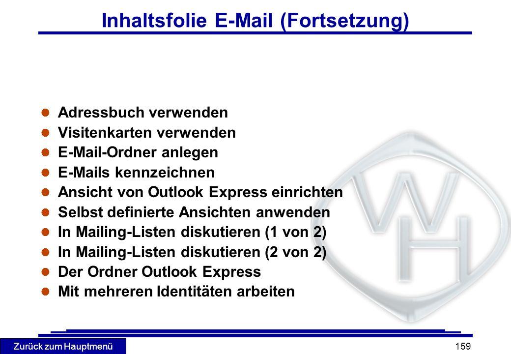 Zurück zum Hauptmenü 159 Inhaltsfolie E-Mail (Fortsetzung) l Adressbuch verwenden l Visitenkarten verwenden l E-Mail-Ordner anlegen l E-Mails kennzeic