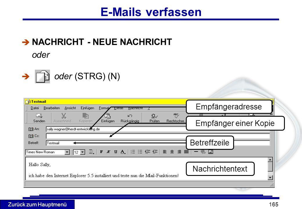 Zurück zum Hauptmenü 165 è NACHRICHT - NEUE NACHRICHT oder oder (STRG) (N) E-Mails verfassen Empfängeradresse Empfänger einer Kopie Nachrichtentext Be