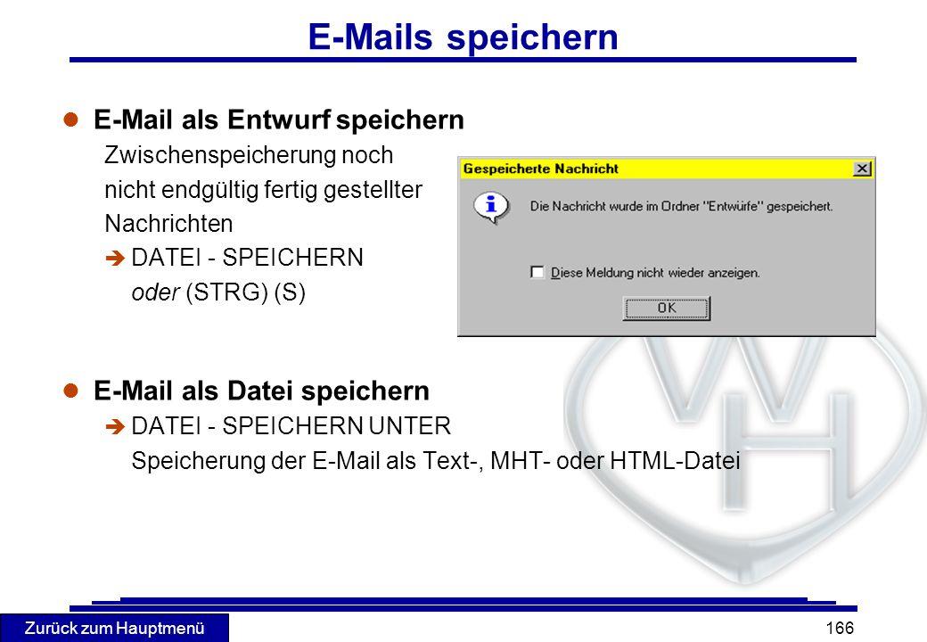Zurück zum Hauptmenü 166 E-Mails speichern l E-Mail als Entwurf speichern Zwischenspeicherung noch nicht endgültig fertig gestellter Nachrichten è DAT