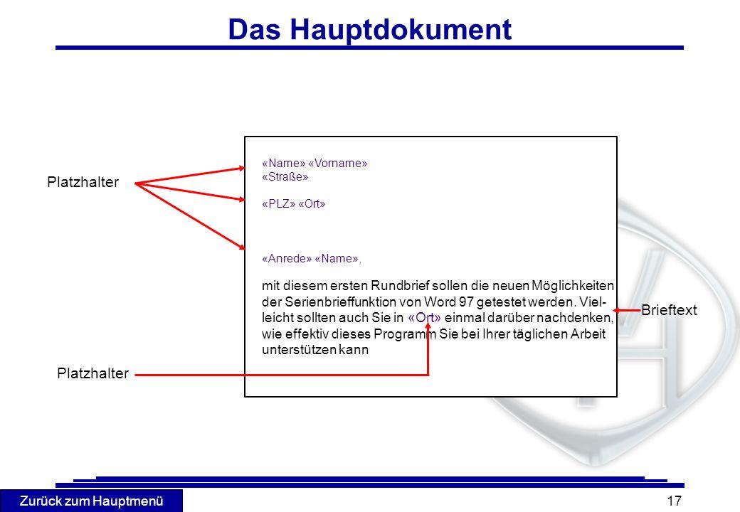 Zurück zum Hauptmenü 17 Das Hauptdokument «Name» «Vorname» «Straße» «PLZ» «Ort» «Anrede» «Name», mit diesem ersten Rundbrief sollen die neuen Möglichk