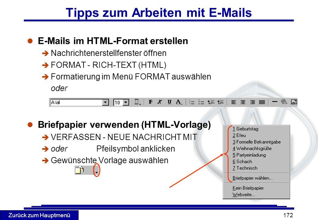 Zurück zum Hauptmenü 172 Tipps zum Arbeiten mit E-Mails l E-Mails im HTML-Format erstellen è Nachrichtenerstellfenster öffnen è FORMAT - RICH-TEXT (HT