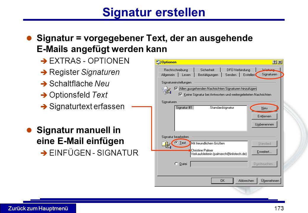 Zurück zum Hauptmenü 173 Signatur erstellen l Signatur = vorgegebener Text, der an ausgehende E-Mails angefügt werden kann è EXTRAS - OPTIONEN è Regis