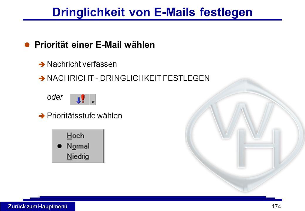 Zurück zum Hauptmenü 174 Dringlichkeit von E-Mails festlegen l Priorität einer E-Mail wählen è Nachricht verfassen NACHRICHT - DRINGLICHKEIT FESTLEGEN
