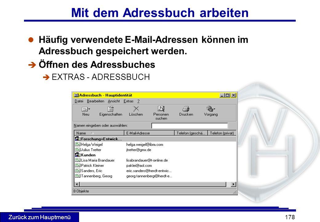 Zurück zum Hauptmenü 178 Mit dem Adressbuch arbeiten l Häufig verwendete E-Mail-Adressen können im Adressbuch gespeichert werden. è Öffnen des Adressb