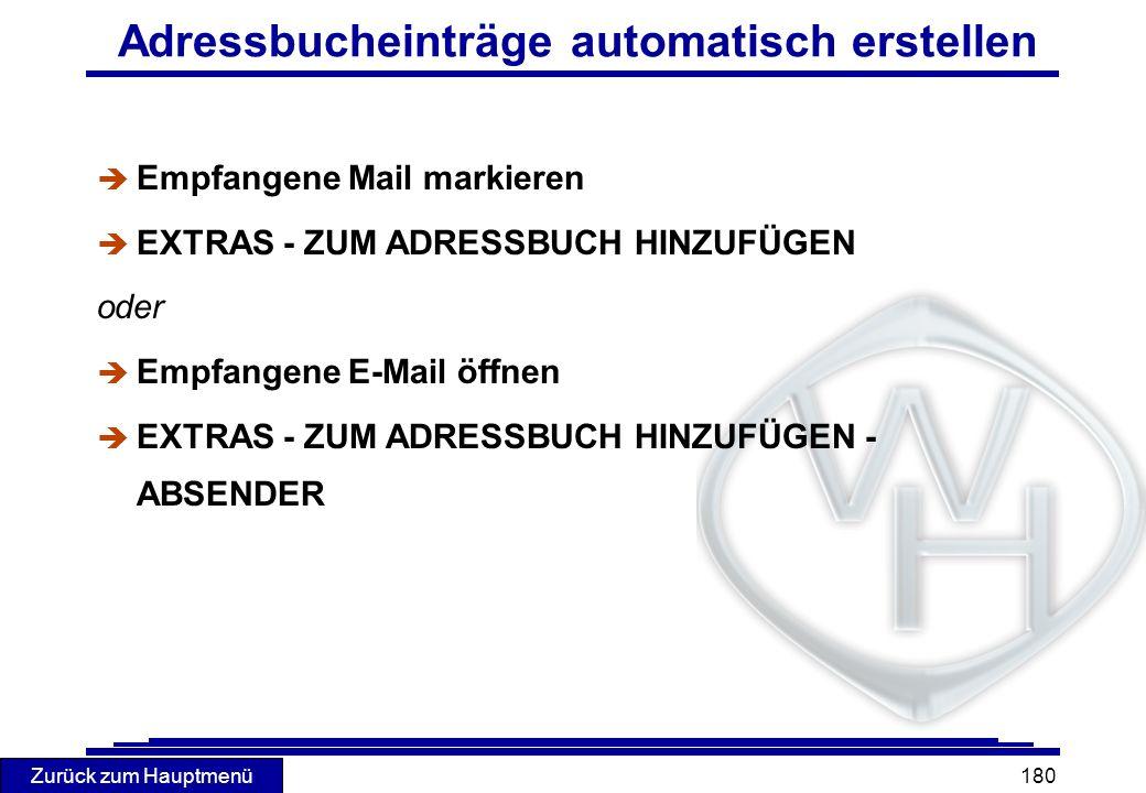Zurück zum Hauptmenü 180 Adressbucheinträge automatisch erstellen è Empfangene Mail markieren è EXTRAS - ZUM ADRESSBUCH HINZUFÜGEN oder è Empfangene E