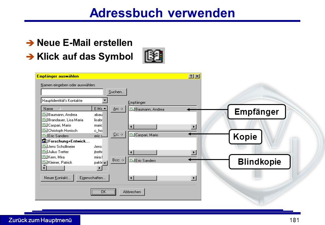 Zurück zum Hauptmenü 181 Adressbuch verwenden è Neue E-Mail erstellen è Klick auf das Symbol Empfänger Kopie Blindkopie