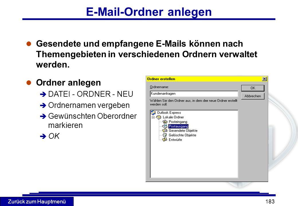 Zurück zum Hauptmenü 183 E-Mail-Ordner anlegen l Gesendete und empfangene E-Mails können nach Themengebieten in verschiedenen Ordnern verwaltet werden