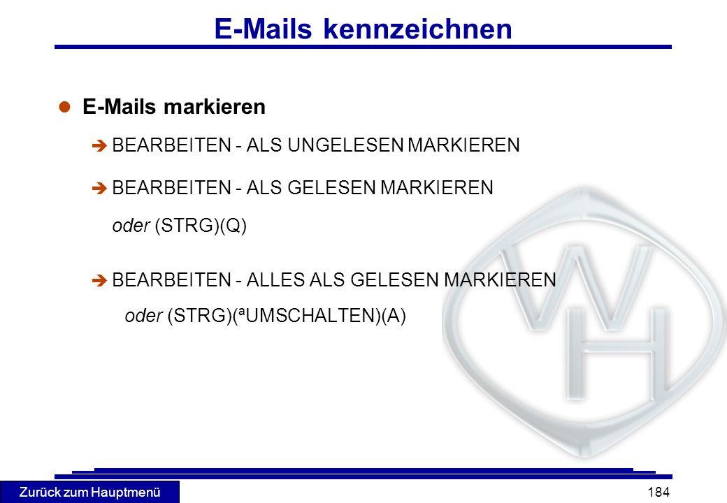 Zurück zum Hauptmenü 184 E-Mails kennzeichnen l E-Mails markieren è BEARBEITEN - ALS UNGELESEN MARKIEREN BEARBEITEN - ALS GELESEN MARKIEREN oder (STRG
