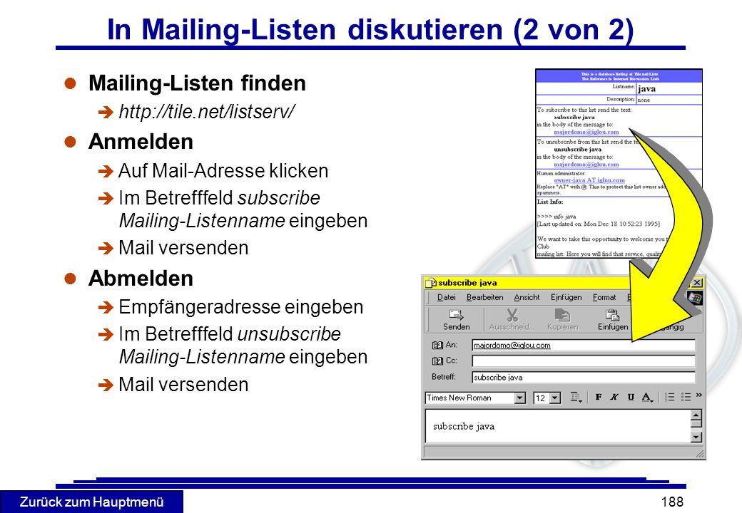 Zurück zum Hauptmenü 188 In Mailing-Listen diskutieren (2 von 2) l Mailing-Listen finden è http://tile.net/listserv/ l Anmelden è Auf Mail-Adresse kli