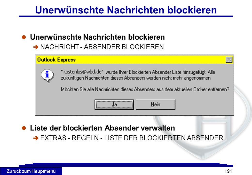 Zurück zum Hauptmenü 191 Unerwünschte Nachrichten blockieren l Unerwünschte Nachrichten blockieren è NACHRICHT - ABSENDER BLOCKIEREN l Liste der block