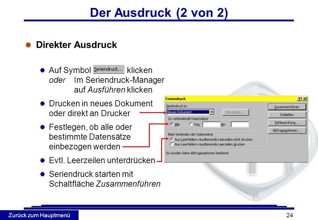 Zurück zum Hauptmenü 24 l Direkter Ausdruck l Auf Symbol klicken oderIm Seriendruck-Manager auf Ausführen klicken l Drucken in neues Dokument oder dir