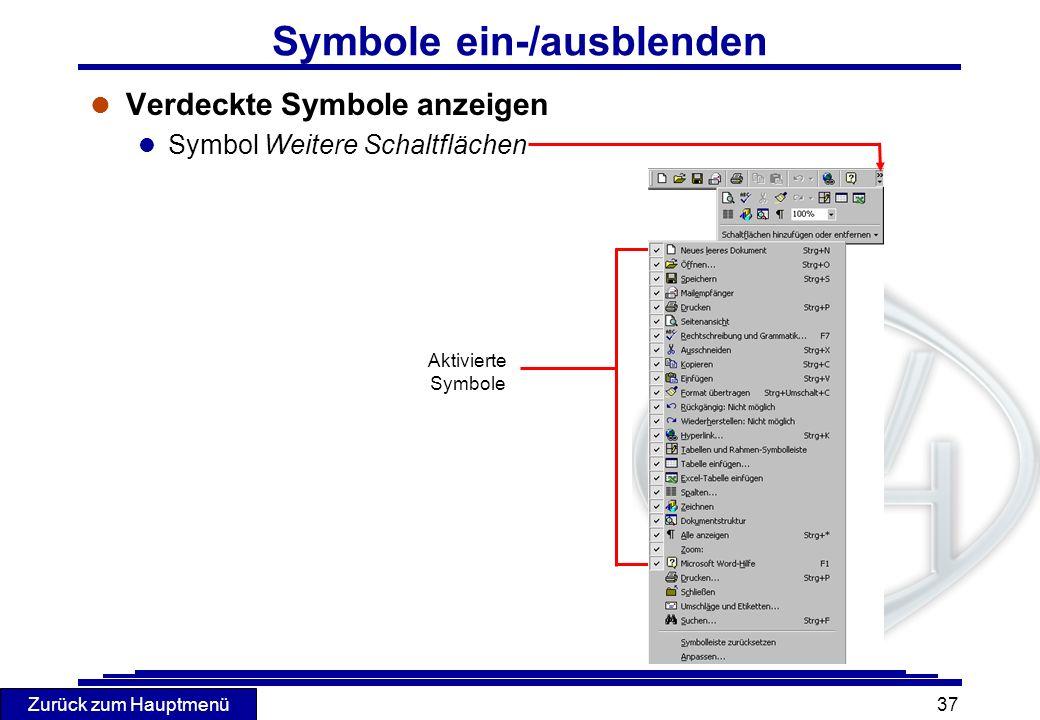 Zurück zum Hauptmenü 37 Symbole ein-/ausblenden l Verdeckte Symbole anzeigen l Symbol Weitere Schaltflächen Aktivierte Symbole