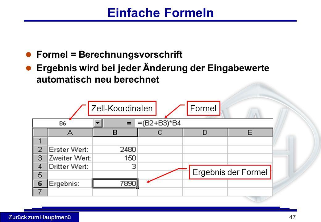Zurück zum Hauptmenü 47 l Formel = Berechnungsvorschrift l Ergebnis wird bei jeder Änderung der Eingabewerte automatisch neu berechnet Ergebnis der Fo