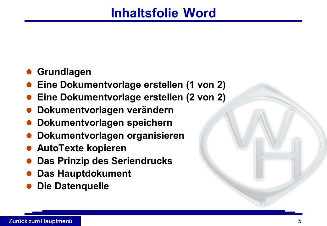 Zurück zum Hauptmenü 5 Inhaltsfolie Word l Grundlagen l Eine Dokumentvorlage erstellen (1 von 2) l Eine Dokumentvorlage erstellen (2 von 2) l Dokument