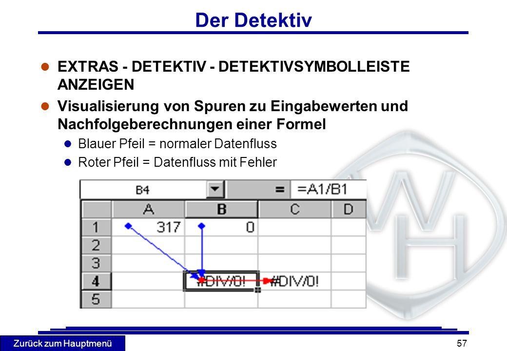 Zurück zum Hauptmenü 57 Der Detektiv l EXTRAS - DETEKTIV - DETEKTIVSYMBOLLEISTE ANZEIGEN l Visualisierung von Spuren zu Eingabewerten und Nachfolgeber
