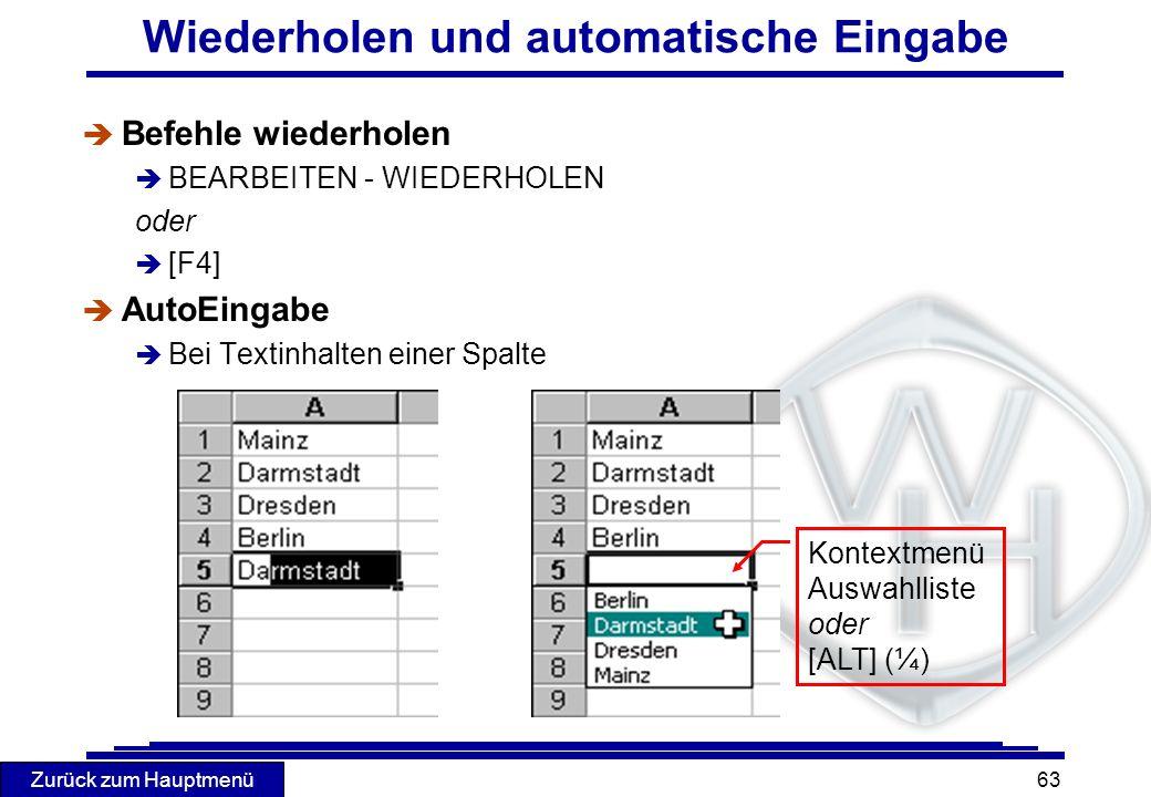 Zurück zum Hauptmenü 63 Wiederholen und automatische Eingabe è Befehle wiederholen è BEARBEITEN - WIEDERHOLEN oder [F4] è AutoEingabe è Bei Textinhalt