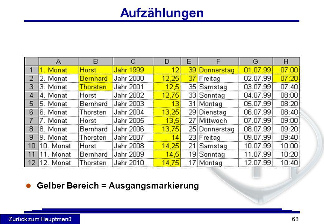 Zurück zum Hauptmenü 68 Aufzählungen l Gelber Bereich = Ausgangsmarkierung