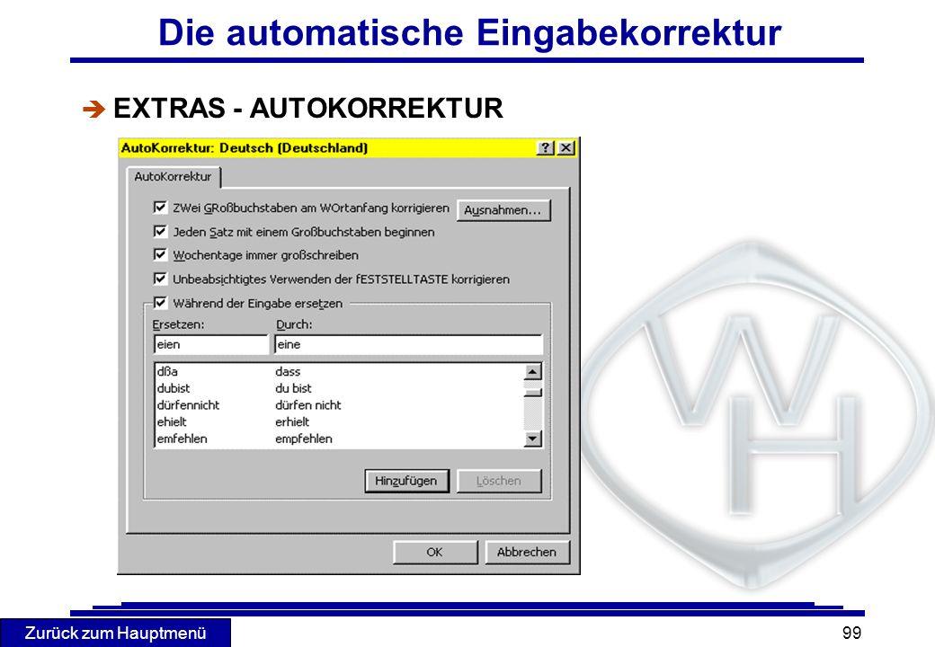 Zurück zum Hauptmenü 99 Die automatische Eingabekorrektur è EXTRAS - AUTOKORREKTUR