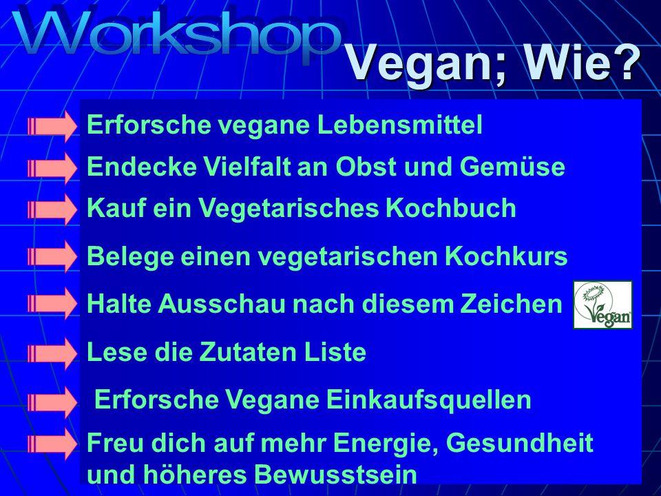 Vegan; Wie? Erforsche vegane Lebensmittel Endecke Vielfalt an Obst und Gemüse Kauf ein Vegetarisches Kochbuch Belege einen vegetarischen Kochkurs Halt