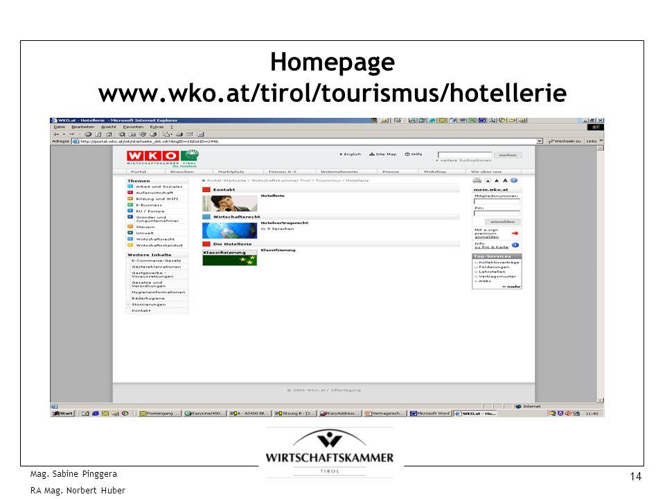 14 Mag. Sabine Pinggera RA Mag. Norbert Huber Homepage www.wko.at/tirol/tourismus/hotellerie