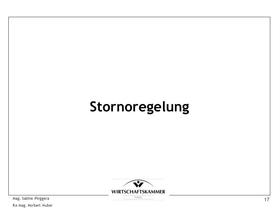 17 Mag. Sabine Pinggera RA Mag. Norbert Huber Stornoregelung