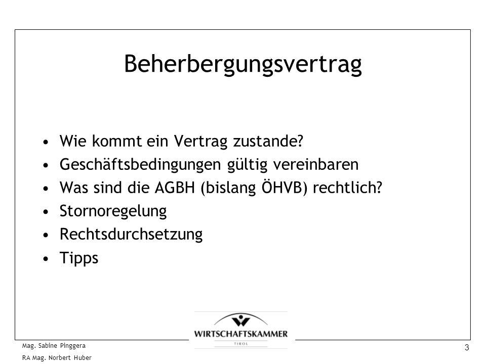3 Mag. Sabine Pinggera RA Mag. Norbert Huber Beherbergungsvertrag Wie kommt ein Vertrag zustande? Geschäftsbedingungen gültig vereinbaren Was sind die