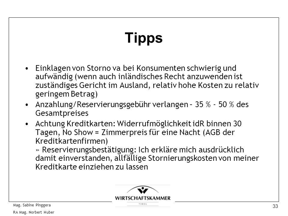 33 Mag. Sabine Pinggera RA Mag. Norbert Huber Tipps Einklagen von Storno va bei Konsumenten schwierig und aufwändig (wenn auch inländisches Recht anzu