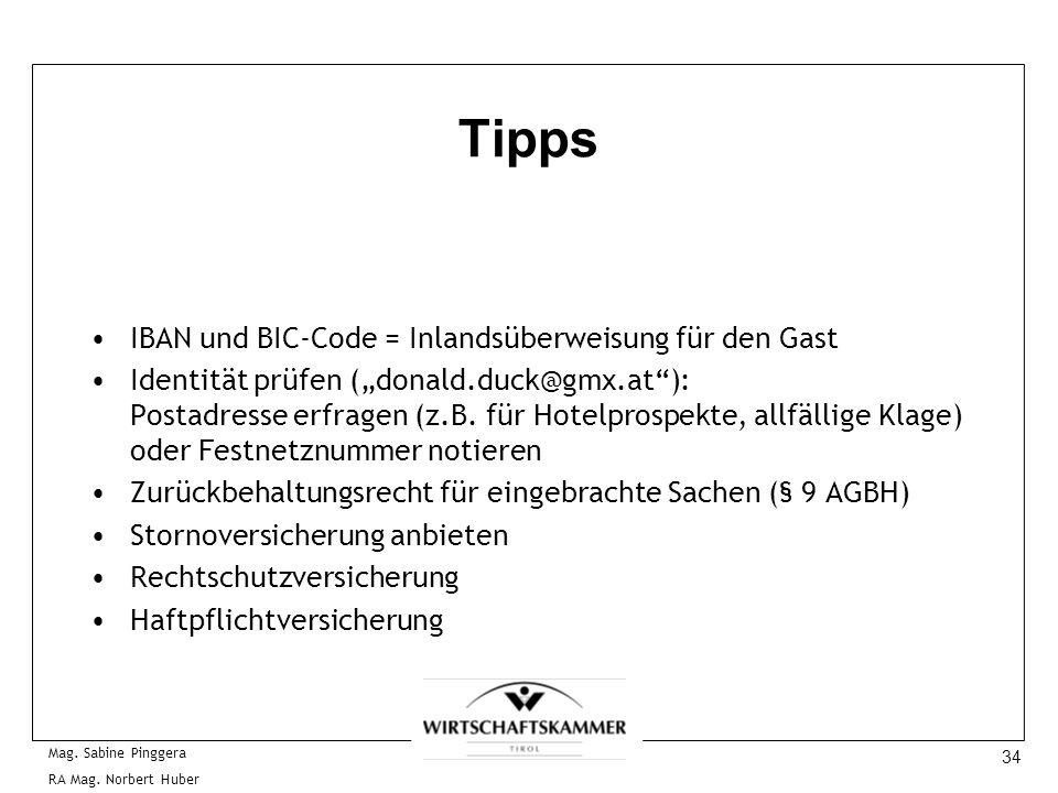 34 Mag. Sabine Pinggera RA Mag. Norbert Huber Tipps IBAN und BIC-Code = Inlandsüberweisung für den Gast Identität prüfen (donald.duck@gmx.at): Postadr