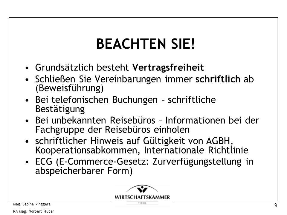 9 Mag. Sabine Pinggera RA Mag. Norbert Huber BEACHTEN SIE! Grundsätzlich besteht Vertragsfreiheit Schließen Sie Vereinbarungen immer schriftlich ab (B