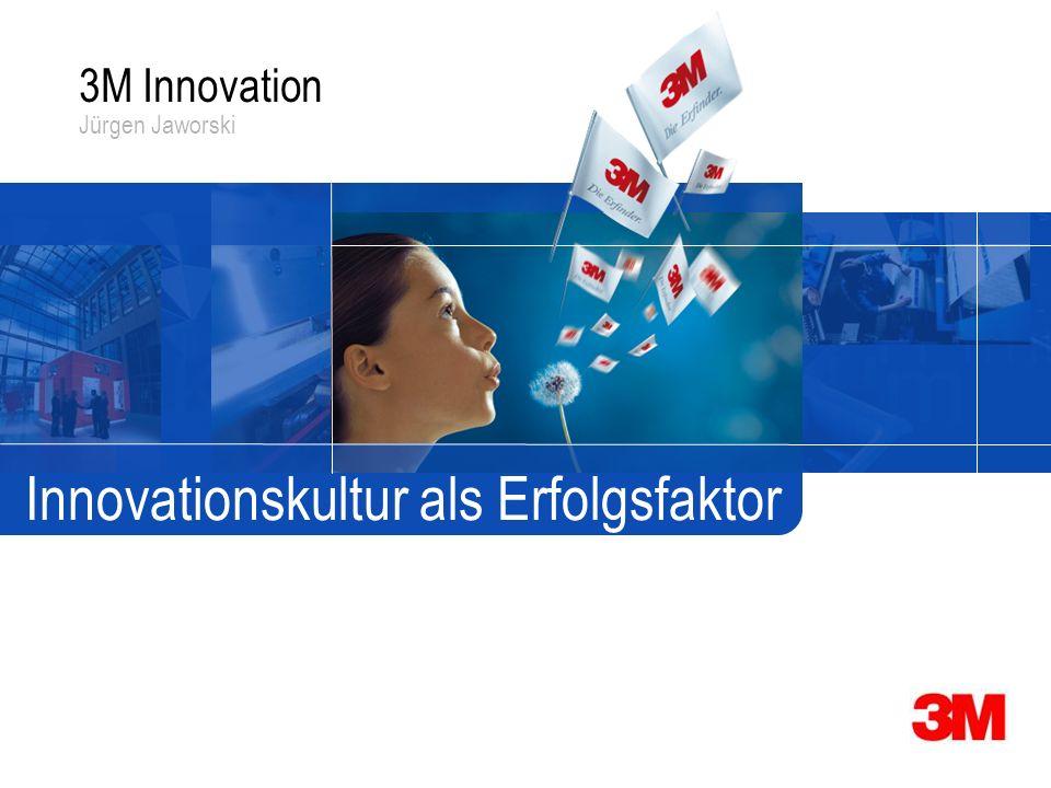 Innovationskultur als Erfolgsfaktor 3M Innovation Jürgen Jaworski