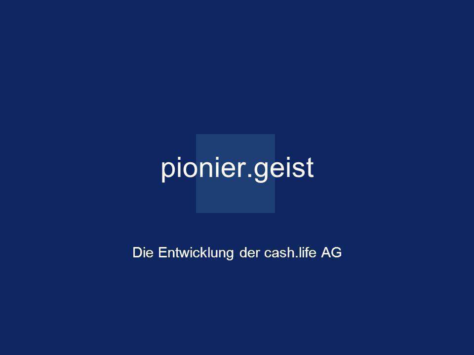 Seite 3 ein.blick 15. Oktober 2005 pionier.geist Die Entwicklung der cash.life AG