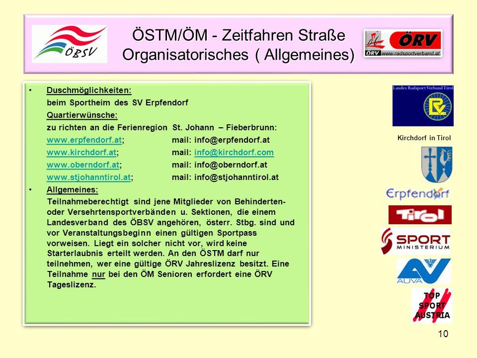 10 ÖSTM/ÖM - Zeitfahren Straße Organisatorisches ( Allgemeines) Duschmöglichkeiten: beim Sportheim des SV Erpfendorf Quartierwünsche: zu richten an di